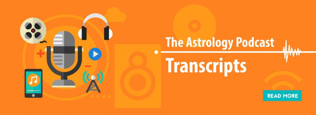 Transcripts of The Astrology Podcast