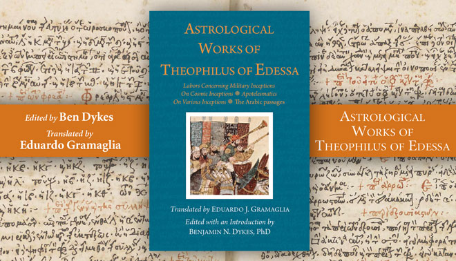 Theophilus of Edessa: Translating His Astrological Works