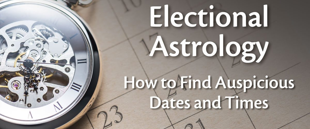 Electional Astrology: How to Find Auspicious Dates and Times