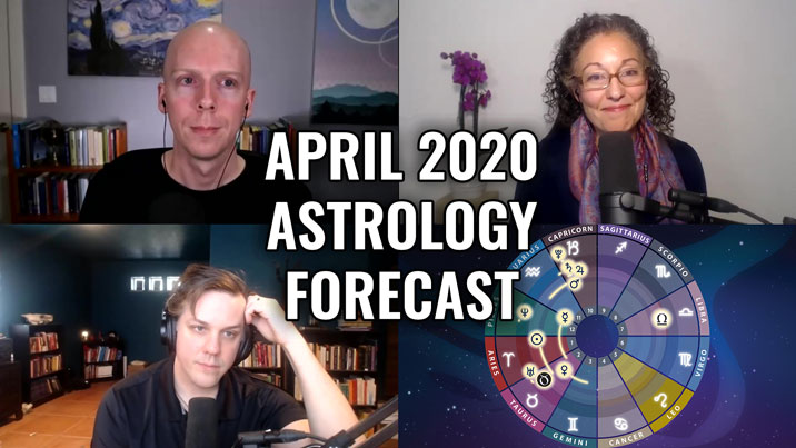 April 2020 Astrology Forecast + Coronavirus Discussion