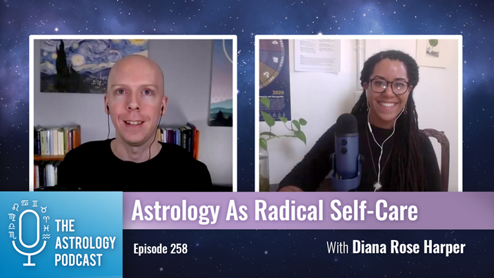 Astrology As Radical Self-Care, with Diana Rose Harper