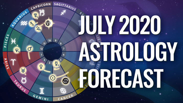 July 2020 Astrology Forecast