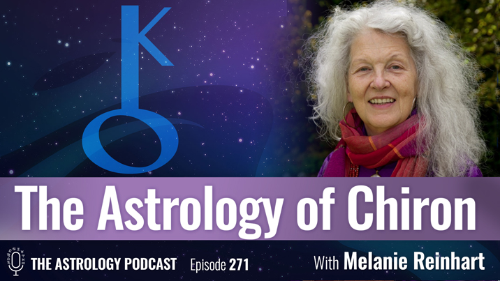 The Astrology of Chiron, with Melanie Reinhart