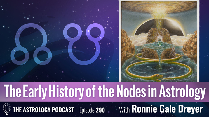 The Early History and Meanings of the Nodes in Astrology