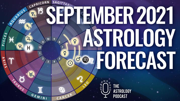 September Astrology Forecast 2021